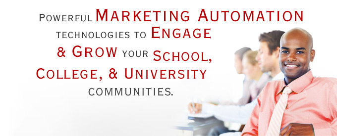 Powerful Marketing Automaiton Technologies to Engage and Grow your School, College, and University Communities